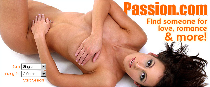 Passion! Find someone today for love, romance and more tonight!